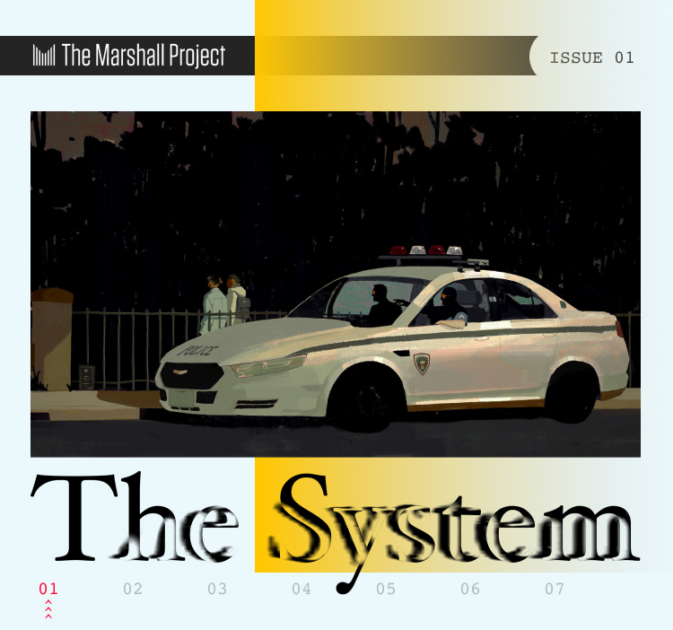 The System - Issue 1 - The Marshall Project