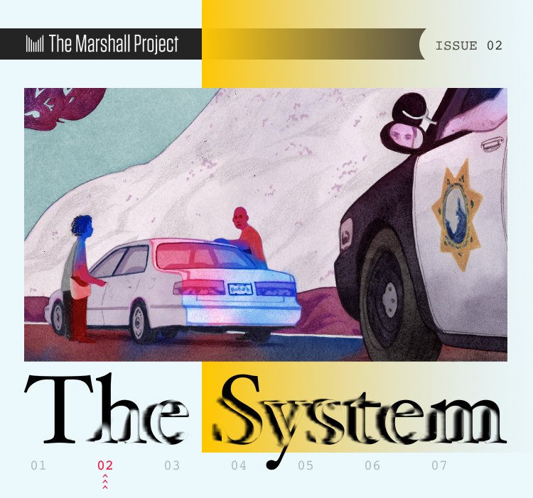 The System - Issue 2 - The Marshall Project