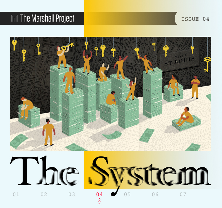 The System - Issue 3 - The Marshall Project