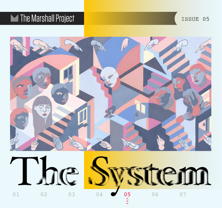 The System - Issue 5 - The Marshall Project