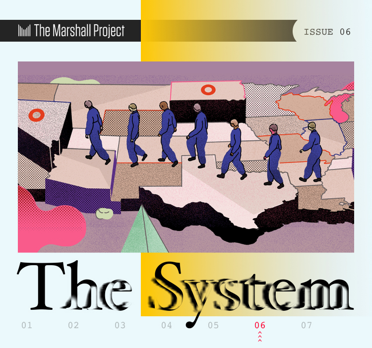 The System - Issue 6 - The Marshall Project